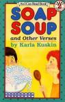 Soap Soup: and Other Verses - Karla Kuskin, Karla Kushin