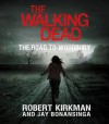The Walking Dead: The Road to Woodbury (Audio) - Robert Kirkman, Jay Bonansinga, Fred Berman