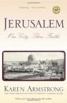 Jerusalem: One City, Three Faiths - Karen Armstrong
