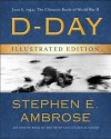 D-Day Illustrated Edition - Stephen E. Ambrose