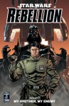 Star Wars: Rebellion Volume 1--My Brother, My Enemy (Star Wars: Rebellion, Vol. 1) - Rob Williams, Brandon Badeaux, Michael Lacombe