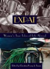 Expat: Women's True Tales of Life Abroad (Adventura Books) - Christina Henry De Tessan