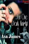 For One Dark Knight - Ava James