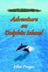 Adventure on Dolphin Island - Ellen J. Prager