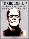 Frankenstein oder Der moderne Prometheus - Mary Shelley, Heinz Widtmann