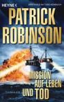 Mission auf Leben und Tod: Roman (German Edition) - Patrick Robinson, Karl-Heinz Ebnet
