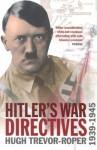 Hitler's War Directives 1939-1945 - Adolf Hitler, Hugh Trevor-Roper