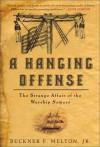A Hanging Offense: The Strange Affair of the Warship Somers - Buckner F. Melton Jr.