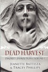 Dead Harvest: Discreet Demolitions - Jeanette Battista, Tracey Phillips