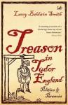Treason in Tudor England: Politics and Paranoia - Lacey Baldwin Smith