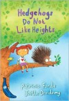 Hedgehogs Do Not Like Heights - Patricia Forde, Joëlle Dreidemy