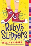 Ruby's Slippers - Tricia Rayburn