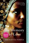 The Memory of Love - Aminatta Forna