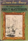 Drawn from Memory - John T. McCutcheon