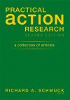 Practical Action Research: A Collection of Articles - Richard A. Schmuck