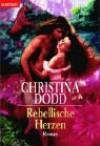 Rebellische Herzen - Christina Dodd