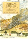 Highland Journey: A Sketching Tour of Scotland Retracing the Steps of Victorian Artist J. T. Reid - Mairi Hedderwick