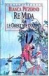 Re Mida ha le orecchie d'asino - Bianca Pitzorno, Quentin Blake