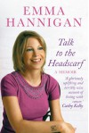 Talk to the Head Scarf - Emma Hannigan