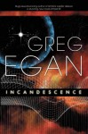 Incandescence - Greg Egan