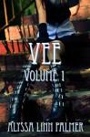 Vee (Volume 1) - Alyssa Linn Palmer