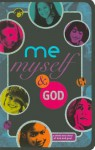 Me, Myself, and God: A Whole New View of God and You [With Journal] - Claire Page