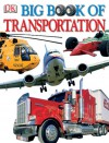 Big Book of Transportation - Caroline Bingham, Trevor Lord