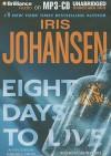 Eight Days To Live (Eve Duncan, #10) - Iris Johansen, Jennifer Van Dyck