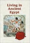 Living in Ancient Egypt (Exploring Cultural History) - Don Nardo