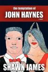 The Temptation of John Haynes - Shawn James