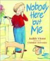 Nobody Here but Me - Judith Viorst, Christine Davenier