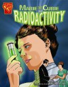 Marie Curie and Radioactivity - Connie Colwell Miller