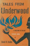 Tales from Underwood - David H. Keller