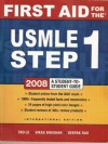 2008 A Student to Student Guide: First Aid for the USMLE Step One - Tao Le, Vikas Bhushan, Deepak Rao