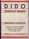 Dido, Queen of Hearts - Gertrude Atherton