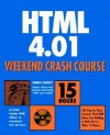 HTML 4.01 Weekend Crash Course [With CDROM] - Greg M. Perry