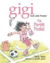 The Purple Ponies: Gigi, God's Little Princess - Sheila Walsh