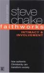 Faithworks: Intimacy And Involvement - Steve Chalke, Simon Johnston