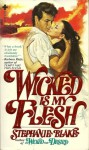 Wicked Is My Flesh - Stephanie Blake
