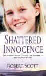 Shattered Innocence - Robert Scott