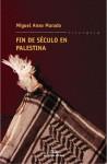 Fin de século en Palestina - Miguel-Anxo Murado