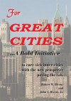 For GREAT CITIES:...A Bold Initiative - Robert W. Bivens, John A. Bivens Jr.