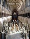 An Outline of European Architecture. Nikolaus Pevsner - Nikolaus Pevsner