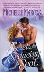 Secrets To Seducing A Scot - Michelle Marcos