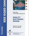 IEEE 2000 First International Symposium on Quality Electronic Design: Isqed 2000, March 20-22, 2000, San Jose, California: Proceedings - Institute of Electrical and Electronics Engineers, Inc.