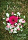 Pretty Pail Flower Arrangement: Floral Design for Fresh or Artificial Flowers - Julie Collins, Tina Parkes