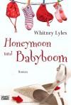 Honeymoon und Babyboom - Whitney Lyles, Gabi Reichart