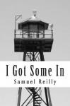 I Got Some in - Samuel Reilly