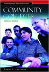 Community Colleges: A Reference Handbook (Contemporary Education Issues) - David Levinson