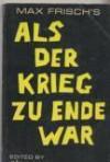 Als der Krieg zu Ende war - Max Frisch